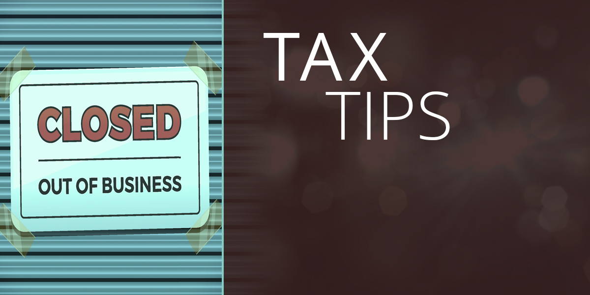 tax tips forclosing a business